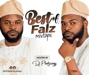 DJ PlentySongz - Best Of Falz Mix